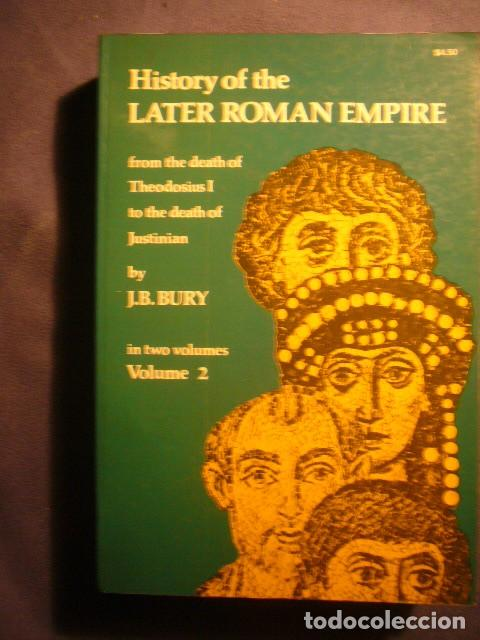 J.B. BURY: - HISTORY OF THE LATER ROMAN EMPIRE: FROM THEODOSIUS I TO JUSTINIAN (VOL 2) - (NEW YORK) (Libros de Segunda Mano - Historia Antigua)