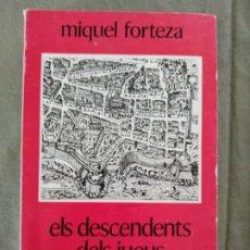 Livros em segunda mão: FORTEZA, MIQUEL - ELS DESCENDENTS DELS JUEUS CONVERSOS DE MALLORCA. Lote 197850360