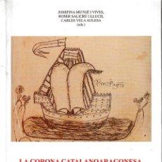 Livros em segunda mão: LA CORONA CATALANOARAGONESA, LISLAM I EL MÓN MEDITERRANI (CSIC 2013) RETRACTILADO. Lote 197902333