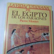 Libros de segunda mano: LIBRO LA VIDA COTIDIANA EN EL EGIPTO DE LOS FARAONES PIERRE MONTET. Lote 198035040