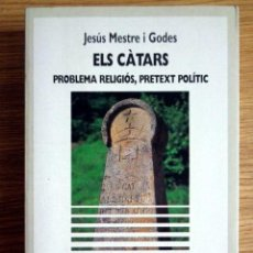 Libros de segunda mano: EL CÀTARS, PROBLEMA RELIGIÓS, PRETEX POLÍTIC.. Lote 198096336