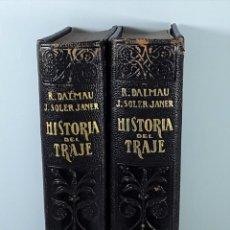 Libros de segunda mano: HISTORIA DEL TRAJE. 2 TOMOS. VARIOS AUTORES. DALMAU Y JOVER. BARCELONA. 1946/47.. Lote 198117408
