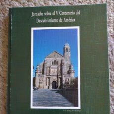 Libros de segunda mano: 3.5 JORNADAS SOBRE EL V CENTENARIO DEL DESCUBRIMIENTO DE AMÉRICA. EVANGELIZACIÓN.ÚBEDA 1992. Lote 198456185