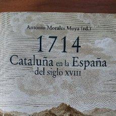 Libros de segunda mano: 1714 CATALUÑA EN LA ESPAÑA DEL SIGLO XVIII. Lote 198808717
