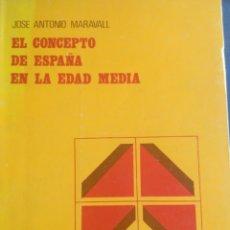 Libros de segunda mano: E CONCEPTO DE ESPAÑA EN LA EDAD MEDIA JOSÉ ANTONIO MARAVALL 1981 CENTRO DE ESTUDIOS CONSTITUCIONALES. Lote 199214660