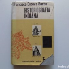 Libros de segunda mano: LIBRERIA GHOTICA. FRANCISCO ESTEVE BARBA. HISTORIOGRAFIA INDIANA. EDITORIAL GREDOS 1964.FOLIO.. Lote 199221745
