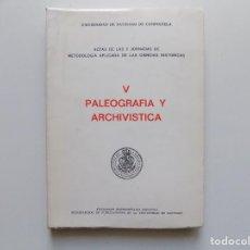 Libros de segunda mano: LIBRERIA GHOTICA. PALEOGRAFIA Y ARCHIVISTICA.UNIVERSIDAD DE SANTIAGO COMPOSTELA.1975.FOLIO.ILUSTRADO. Lote 199222408