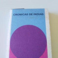 Libros de segunda mano: CRONICAS DE INDIAS ( 1972 BIBLIOTECA GENERAL SALVAT ) 210 PAGINAS. Lote 199227465