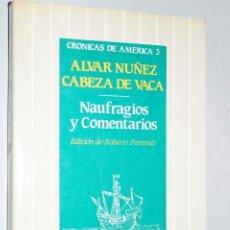 Libros de segunda mano: NAUFRAGIOS Y COMENTARIOS. ALVAR NUÑEZ CABEZA DE VACA.. Lote 199796806