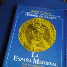 Libros de segunda mano: HISTORIA DE ESPAÑA LA ESPAÑA MEDIEVAL STANLEY G PAYNE. Lote 199863957