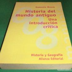 Libros de segunda mano: HISTORIA DEL MUNDO ANTIGUO. UNA INTRODUCCIÓN CRÍTICA - GONZALO BRAVO 1ª ED.-1998. Lote 199906828