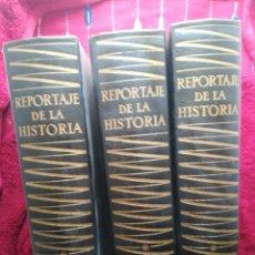 Libros de segunda mano: REPORTAJE DE LA HISTORIA 3 TOMOS EDITORIAL PLANETA 596+601+565 PAGINAS. Lote 199911008
