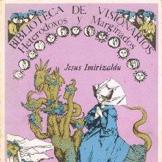Libros de segunda mano: MONJAS Y BEATAS EMBAUCADORAS (JESÚS IMIRIZALDU), VER INDICE EN FOTOGRAFIA INTERIOR. Lote 200065578