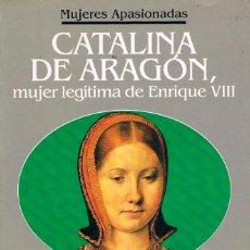 Libros de segunda mano: JOSE LUIS OLAIZOLA: CATALINA DE ARAGON, MUJER LEGITIMA DE ENRIQUE VIII, VER INDICE. Lote 200134376
