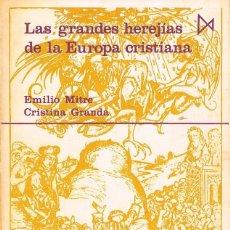 Libros de segunda mano: EMILIO MITRE: LAS GRANDES HEREJÍAS DE LA EUROPA CRISTIANA, VER INDICE. Lote 200140606