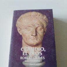 Libros de segunda mano: CLAUDIO EL DIOS ROBERT GRAVES ( 1934 ALIANZA EDITORIAL 1982 ) 564 PAGINAS. Lote 200533661