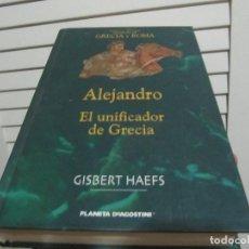 Libros de segunda mano: ALEJANDRO EL UNIFICADOR DE GRECIA - HAEFS,GISBERT. Lote 200752775