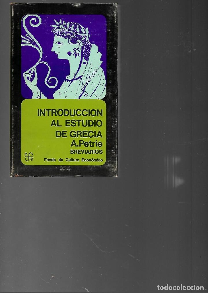LIBRO DE A. PETRIE INTRODUCCION AL ESTUDIO DE GRECIA 6º EDICION 1972 (Libros de Segunda Mano - Historia Antigua)