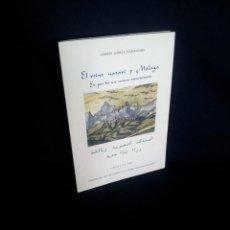 Libros de segunda mano: ANDRES GARCIA MALDONADO - EL REINO NAZARI Y MALAGA, EN POS DE UN NUEVO REENCUENTRO - MALAGA 1985. Lote 201617890