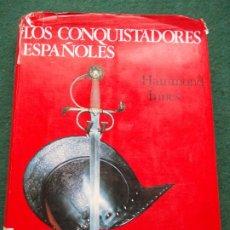 Libros de segunda mano: LOS CONQUISTADORES ESPAÑOLES HAMMOND INNES. Lote 201717063