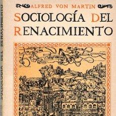 Libros de segunda mano: ALFRED VON MARTIN; SOCIOLOGIA DEL RENACIMIENTO, VER INDICE. Lote 201752157