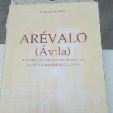 Libros de segunda mano: ARÉVALO ÁVILA LUÍS CERVERA VERA DESARROLLO URBANO Y MONUMENTAL HASTA MEDIADOS DEL 1SIGLO XVI 1992. Lote 201894778