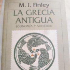Libros de segunda mano: LA GRECIA ANTIGUA. ECONOMÍA Y SOCIEDAD. M.I. FINLEY. Lote 202250970