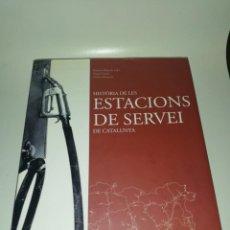 Libros de segunda mano: RAMON BALSACH ED. HISTORIA DE LES ESTACIONS DE SERVEIS DE CATALUNYA. Lote 202277261