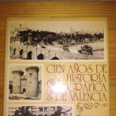 Libros de segunda mano: LIB CIEN AÑOS DE HISTORIA GRAFICA DE VALENCIA.. Lote 202349710