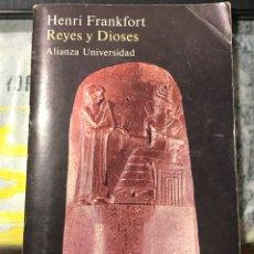 Libros de segunda mano: REYES Y DIOSES , DE HENRI FRANKFORT, ALIANZA EDITORIAL. Lote 202548731