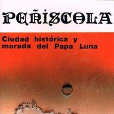 Libros de segunda mano: JUAN B. SIMÓ: PEÑISCOLA. CIUDAD HISTÓRICA Y MORADA DEL PAPA LUNA, VER INDICE. Lote 202874621