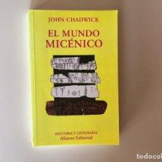 Libros de segunda mano: EL MUNDO MICÉNICO. JOHN CHADWICK. ALIANZA EDITORIAL. GRECIA ARCAICA. MEDITERRANEO.. Lote 202997461
