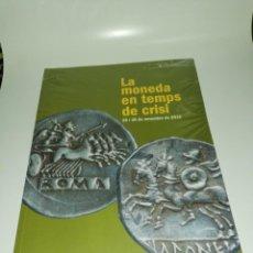 Libros de segunda mano: LA MONEDA EN TEMPS DE CRISI , CURS HISTORIA MONETARIA D' HISPANIA. Lote 203011116