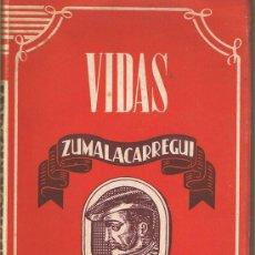 Libros de segunda mano: ZUMALACARREGUI-COLECCION VIDAS-158 PAGINAS 20 CM. ATLAS MADRID 1943. Lote 203868708