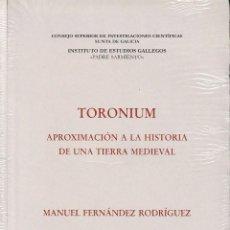 Livros em segunda mão: TORONIUM. APROXIMACIÓN A LA HISTORIA DE UNA TIERRA MEDIEVAL (FDEZ. RODRÍGUEZ 2004) RETRACTILADO. Lote 203984103