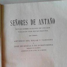 Libros de segunda mano: SEÑORES DE ANTAÑO POR ANTONIO DEL SOLAR Y TABOADA, Y EL MARQUES DE CIADONCHA, BADAJOZ 1944, DEDICAD. Lote 204169313