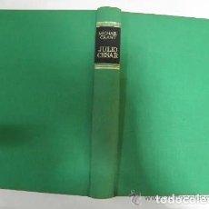 Libros de segunda mano: JULIO CÉSAR. MICHAEL GRANT CÍRCULO DE LECTORES, 1971 RM35221. Lote 205036783