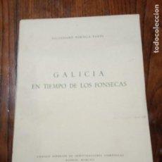 Libros de segunda mano: GALICIA EN TIEMPO DE LOS FONSECAS -SALUSTIANO PORTELA PAZOS - 1957 .. Lote 205407008