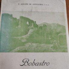 Libros de segunda mano: ANTIGUO LIBRO DE BABASTRO, BASTION GLORIOSO DE LA INDEPENDENCIA PATRIA, ANTEQUERA 1960 DE P.AGUSTIN. Lote 205466895