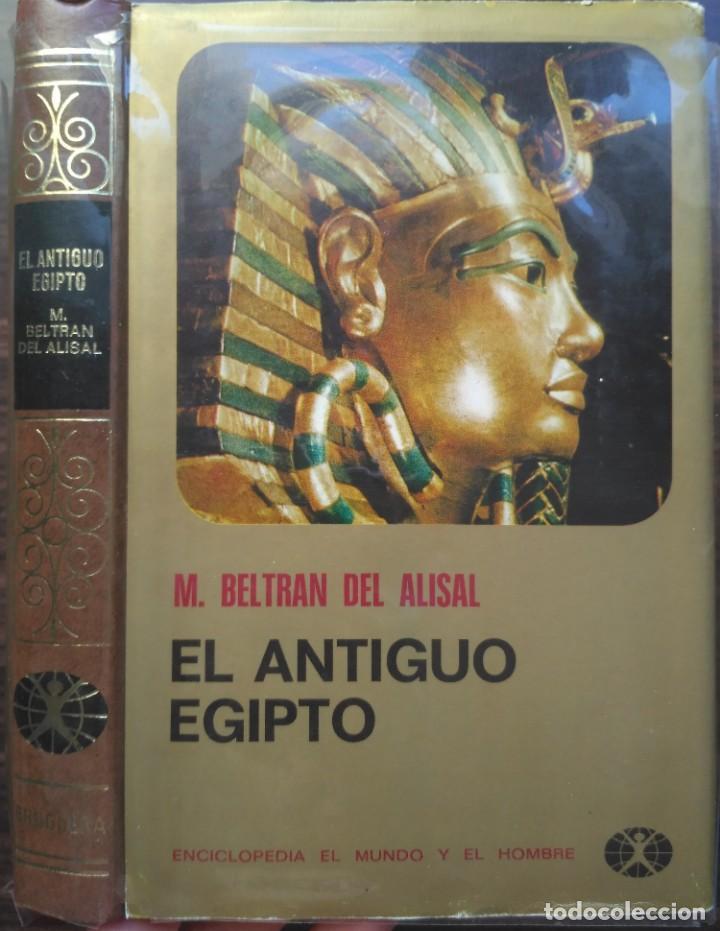 EL ANTIGUO EGIPTO. M. BELTRAN DEL ALISAN (Libros de Segunda Mano - Historia Antigua)