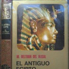 Libros de segunda mano: EL ANTIGUO EGIPTO. M. BELTRAN DEL ALISAN. Lote 205509692