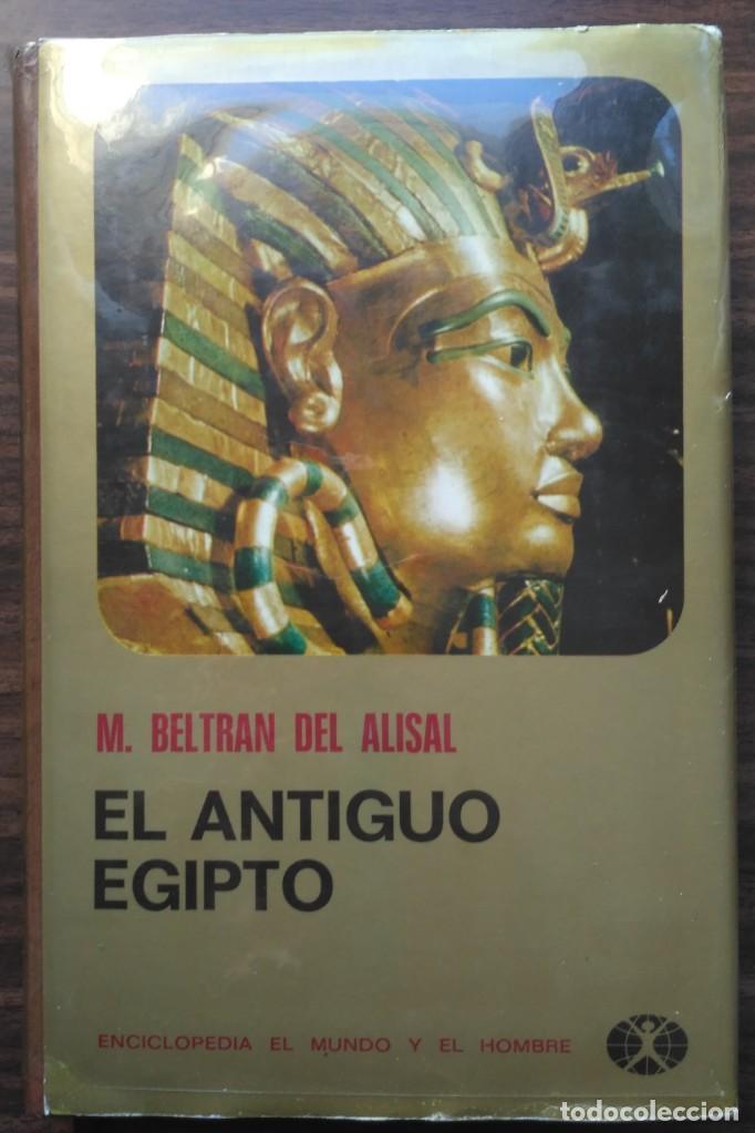 Libros de segunda mano: EL ANTIGUO EGIPTO. M. BELTRAN DEL ALISAN - Foto 2 - 205509692