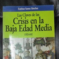 Libros de segunda mano: LAS CLAVES DE LAS CRISIS EN LA BAJA EDAD MEDIA 1300-1450 ( ESTEBAN SARASA SANCHEZ ). Lote 205724511
