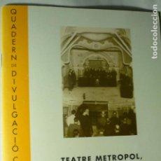 Libros de segunda mano: CUADERNO DIVULGACION CULTURAL TARRAGONA- 2- TEATRO METROPOL --CATALAN FOTOS HISTORIA-JOAQUIM NOLLA. Lote 205740907