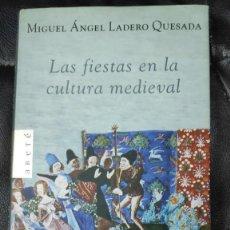 Libros de segunda mano: LAS FIESTAS EN LA CULTURA MEDIEVAL ( MIGUEL ANGEL LADERO QUESADA ). Lote 206145561