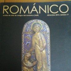 Libros de segunda mano: ROMANICO. REVISTA DE AMIGOS DEL ROMANICO Nº 17 DIC 2013 IN 4 PROLONGADO 80 PP. MUY ILUSTRADA. Lote 206146473
