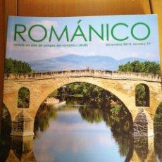 Libros de segunda mano: ROMANICO. REVISTA DE AMIGOS DEL ROMANICO Nº 19 DIC 2014 IN 4 PROLONGADO 80 PP. MUY ILUSTRADA. Lote 206146662