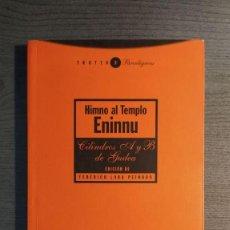 Libros de segunda mano: HIMNO AL TEMPLO ENINNU , CILINDROS A Y B DE GUDEA. EDICIÓN Y TRADUCCIÓN DE FEDERICO LARA PEINADO.. Lote 206149115