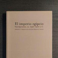 Libros de segunda mano: EL IMPERIO EGIPCIO INSCRIPCIONES, CA. 1550-1300 A.C. JOSÉ MANUEL GALÁN ALLUE. TROTTA 2002. Lote 206150091