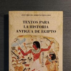 Libros de segunda mano: TEXTOS PARA LA HISTORIA ANTIGUA DE EGIPTO. JOSE MIGUEL SERRANO DELGADO. CATEDRA 1993 RÚSTICA 288. Lote 206154322